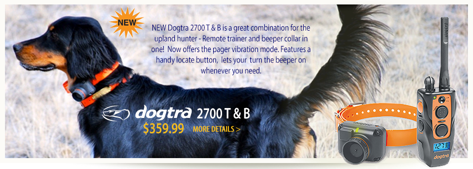 Dogtra 2700 Train and Beep a best seller for bird dogs